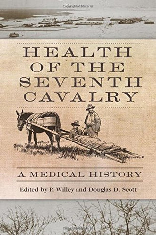 Health Of The Seventh Cavalry: A Medical History
