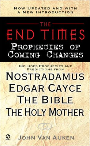 End Times, The:: Prophecies Of Coming Changes