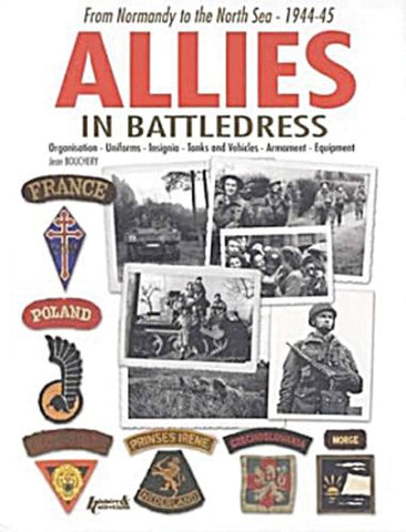 Allies In Battledress: From Normandy To The North Sea - 1944-45