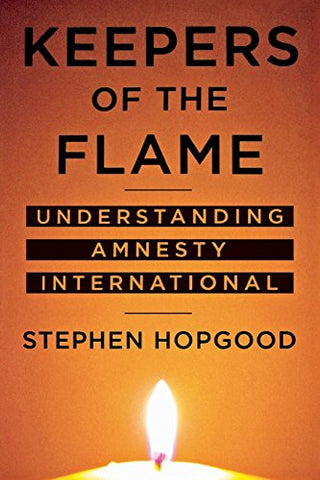 Keepers Of The Flame: Understanding Amnesty International