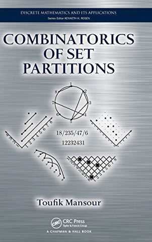 Combinatorics Of Set Partitions (Discrete Mathematics And Its Applications)
