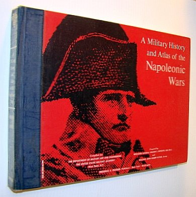 Military History And Atlas Of Napoleonic Wars