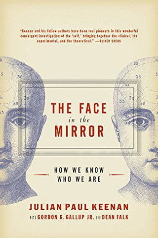 The Face In The Mirror: How We Know Who We Are