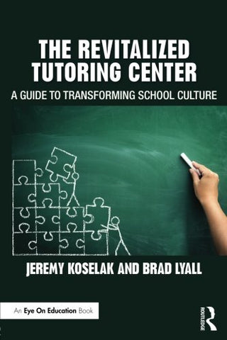 The Revitalized Tutoring Center: A Guide To Transforming School Culture