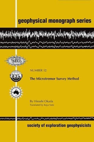 The Microtremor Survey Method (Geophysical Monograph Series No. 12)