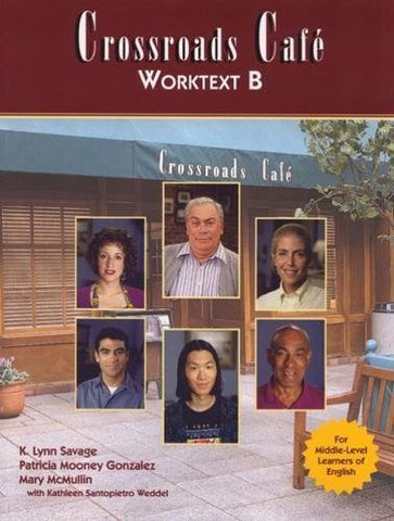 Crossroads Cafe Worktext B: English Learning Program