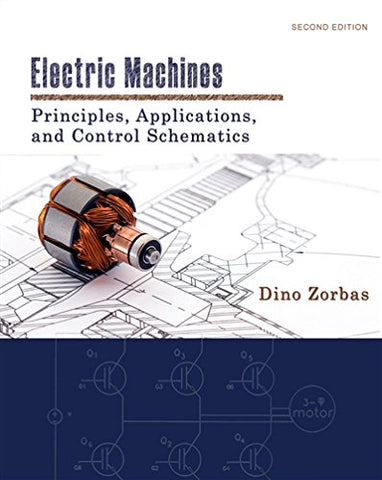Electric Machines: Principles, Applications, And Control Schematics (Mindtap Course List)