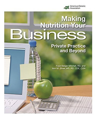 Making Nutrition Your Business: Private Practice And Beyond