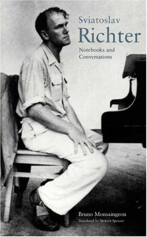 Sviatoslav Richter: Notebooks And Conversations