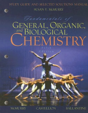 Study Guide And Selected Solutions Manual For Fundamentals Of General, Organic, And Biological Chemistry