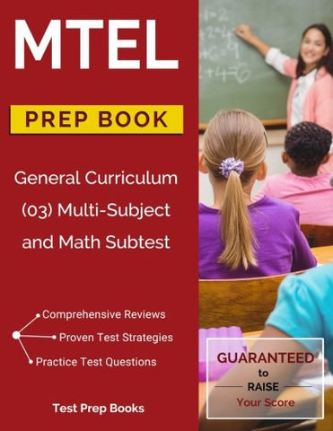 Mtel General Curriculum (03) Multi-Subject And Math Subtest Prep Book: Study Guide And Practice Test Questions For The Mathematics And Multi-Subject Subtests
