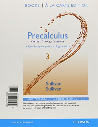 Precalculus: Concepts Through Functions, A Right Triangle Approach To Trigonometry, Books A La Carte Edition (3Rd Edition)