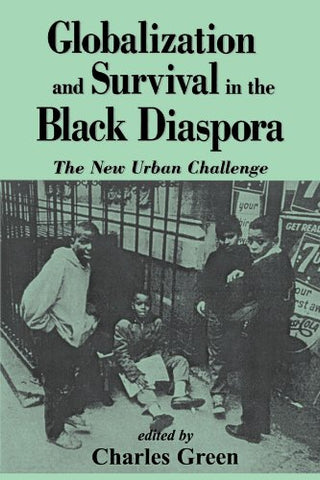 Globalization And Survival In The Black Diaspora: The New Urban Challenge (Suny Series In African American Studies)