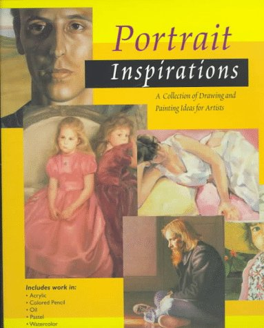 Portrait Inspirations: A Collection Of Drawing And Painting Ideas For Artists (Inspirations Series)