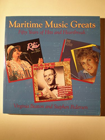 Maritime Music Greats: Fifty Years Of Hits And Heartbreak