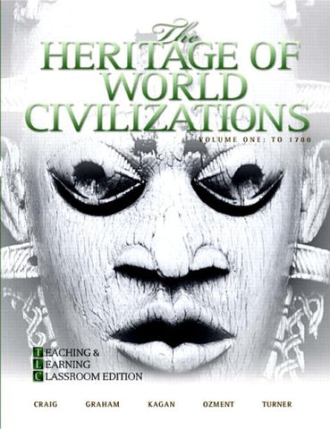 The Heritage Of World Civilizations: Teaching And Learning Classroom Edition, Volume 1 (4Th Edition)