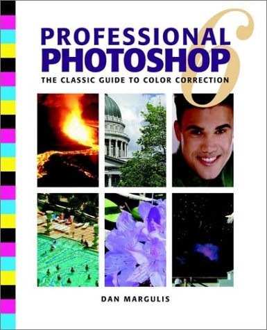 Professional Photoshop 6: The Classic Guide To Color Correction
