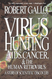 Virus Hunting: Aids, Cancer, And The Human Retrovirus: A Story Of Scientific Discovery