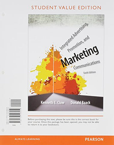 Integrated Advertising, Promotion, And Marketing Communications, Student Value Edition, Plus 2014 Mymarketinglab With Pearson Etext -- Access Card Package (6Th Edition)