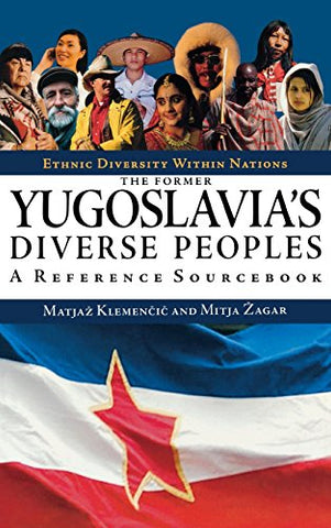 The Former Yugoslavia'S Diverse Peoples: A Reference Handbook