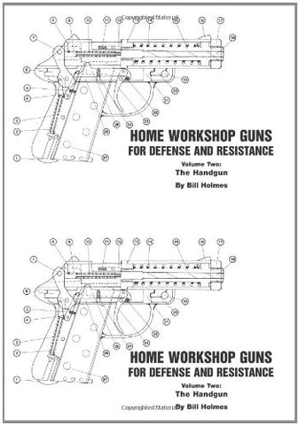 The Handgun (Home Workshop Guns For Defense & Resistance, Vol. 2)