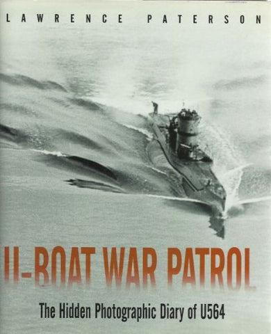 U-Boat War Patrol - The Hidden Photographic Diary Of U564
