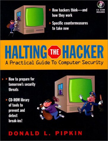 Halting The Hacker: A Practical Guide To Computer Security (Bk/Cd-Rom)