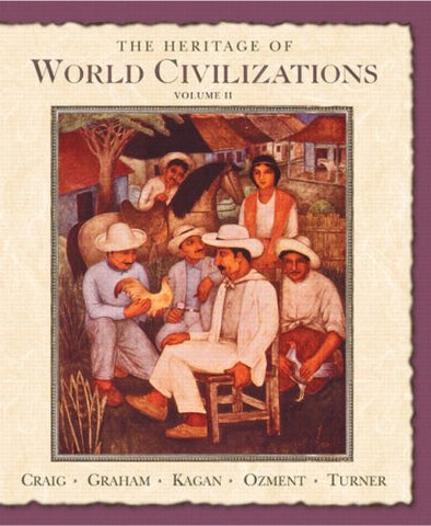 The Heritage Of World Civilizations: Volume Two Since 1500 (7Th Edition)