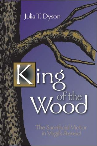 King Of The Wood: The Sacrificial Victor In Virgil'S Aeneid (Oklahoma Series For Classical Culture)