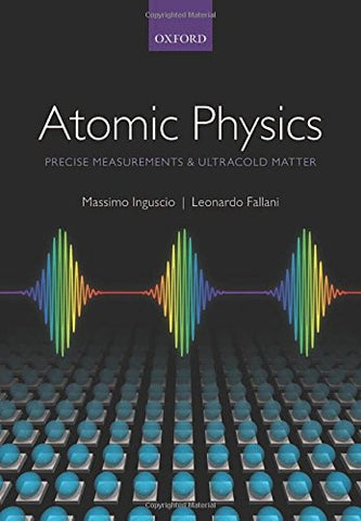 Atomic Physics: Precise Measurements And Ultracold Matter