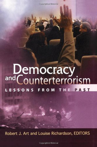 Democracy And Counterterrorism: Lessons From The Past