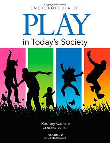 Encyclopedia Of Play In Todays Society