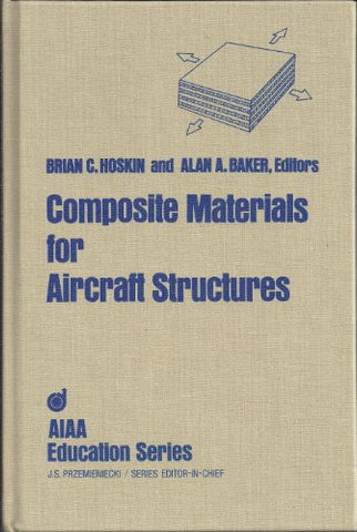 Composite Materials For Aircraft Structures (Aiaa Education Series)