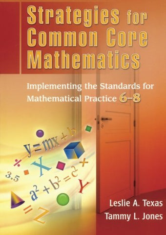 Strategies For Common Core Mathematics: Implementing The Standards For Mathematical Practice, 6-8 (Volume 1)