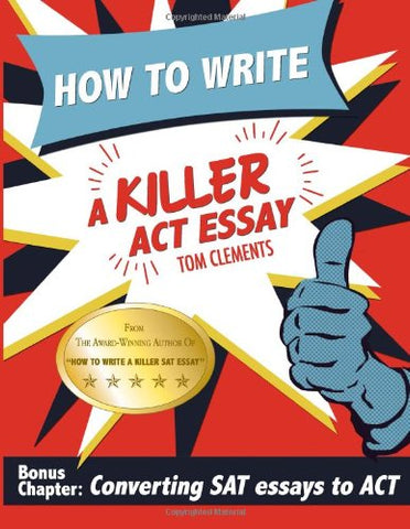 How To Write A Killer Act Essay