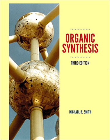 Organic Synthesis, Third Edition