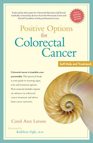 Positive Options For Colorectal Cancer, Second Edition: Self-Help And Treatment (Positive Options For Health)