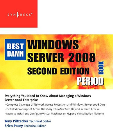 The Best Damn Windows Server 2008 Book Period, Second Edition