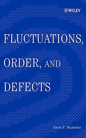 Fluctuations Order & Defects