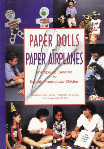 Paper Dolls And Paper Airplanes Therapeutic Exercises For Sexually Traumatized Children