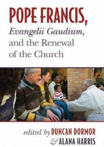 Pope Francis, Evangelii Gaudium, And The Renewal Of The Church