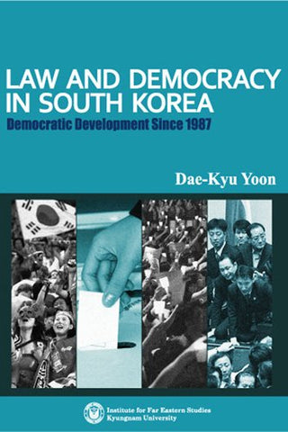 Law And Democracy In South Korea: Democratic Development Since 1987 (Explorations In Korean Studies)