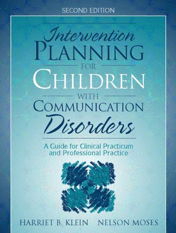 Intervention Planning For Children With Communication Disorders: A Guide For Clinical Practicum And Professional Practice (2Nd Edition)