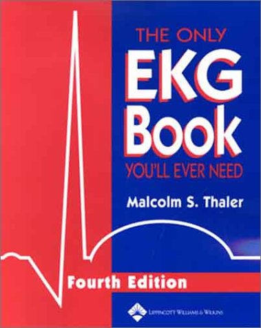 The Only Ekg Book You'Ll Ever Need (4Th Edition)