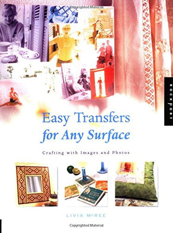 Easy Transfers For Any Surface: Crafting With Images And Photos
