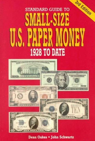 Standard Guide To Small Size U.S. Paper Money: 1928 To Date