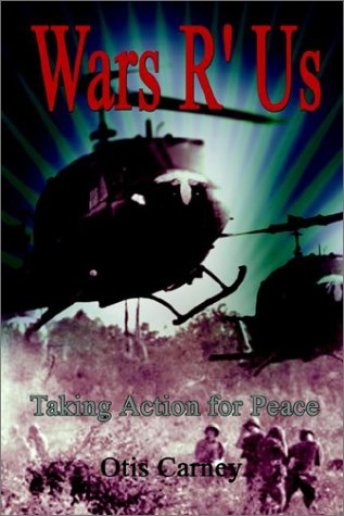 Wars R' Us: Taking Action For Peace