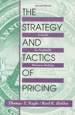 Strategy And Tactics Of Pricing: A Guide To Profitable Decision Making (College Version) (2Nd Edition)