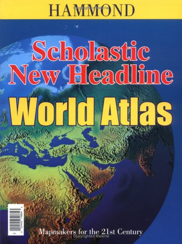 Scholastic New Headline World Atlas (Hammond Atlases)