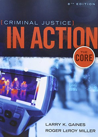 Bundle: Criminal Justice In Action: The Core, Loose-Leaf Version, 8Th + Mindtap Criminal Justice, 1 Term (6 Months) Printed Access Card